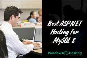 Best ASP.NET Hosting for MySQL 8