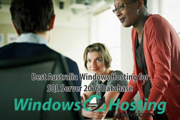 Best Australia Windows Hosting for SQL Server 2016 Database