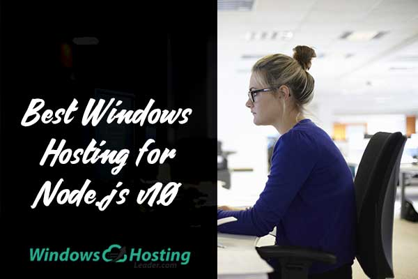 Best Windows Hosting for Node.js v10