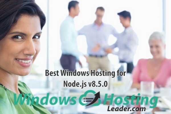 Best Windows Hosting for Node.js v8.5.0