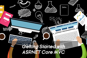 Getting Started with ASP.NET Core MVC
