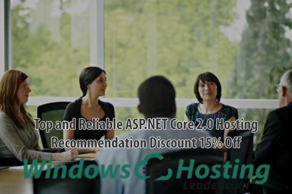Top and Reliable ASP.NET Core 2.0 Hosting Recommendation Discount 15% Off