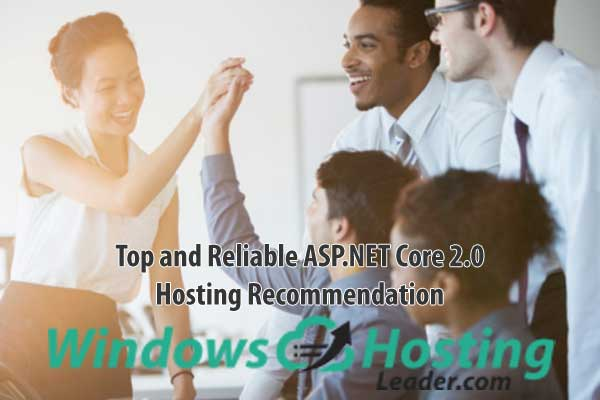 Top and Reliable ASP.NET Core 2.0 Hosting Recommendation