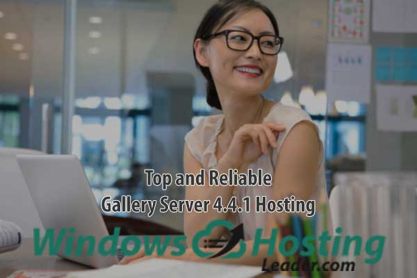Top and Reliable Gallery Server 4.4.1 Hosting