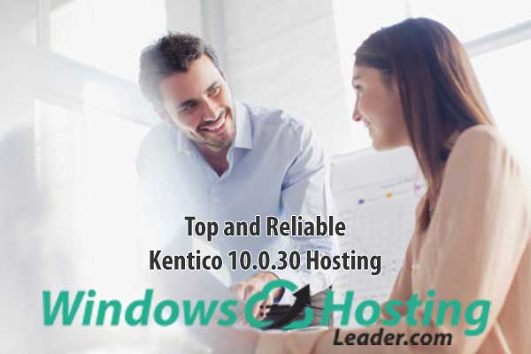 Top and Reliable Kentico 10.0.30 Hosting