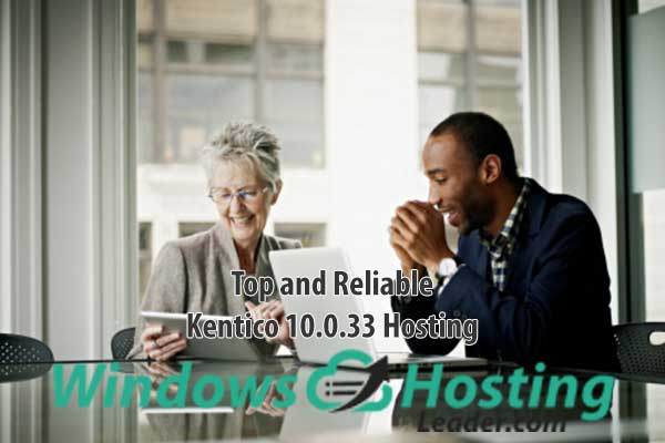 Top and Reliable Kentico 10.0.33 Hosting