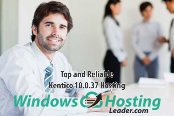 Top and Reliable Kentico 10.0.37 Hosting