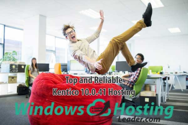 Top and Reliable Kentico 10.0.41 Hosting