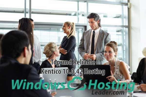 Top and Reliable Kentico 10.0.42 Hosting