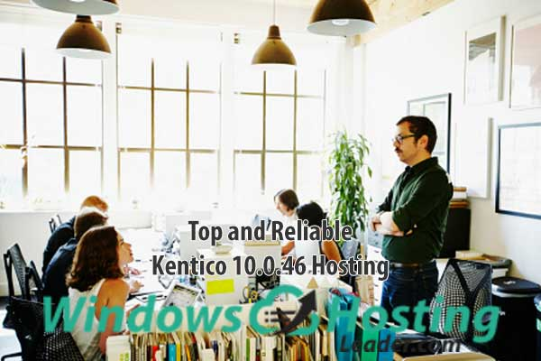 Top and Reliable Kentico 10.0.46 Hosting