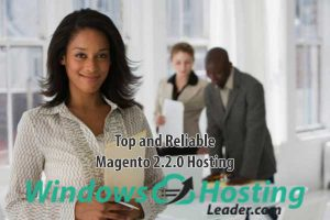 Top and Reliable Magento 2.2.0 Hosting
