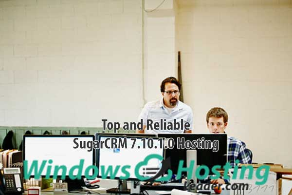 Top and Reliable SugarCRM 7.10.1.0 Hosting