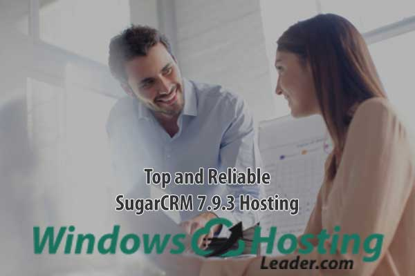 Top and Reliable SugarCRM 7.9.3 Hosting