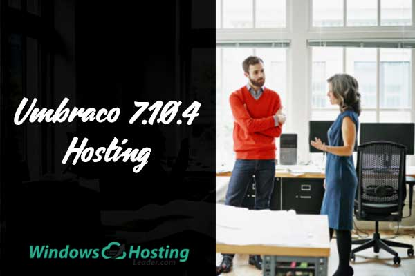 Top and Reliable Umbraco 7.10.4 Hosting Provider