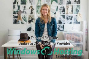 Top and Reliable Umbraco 7.7.3 Hosting Provider