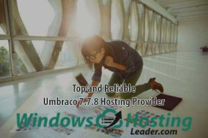 Top and Reliable Umbraco 7.7.8 Hosting Provider