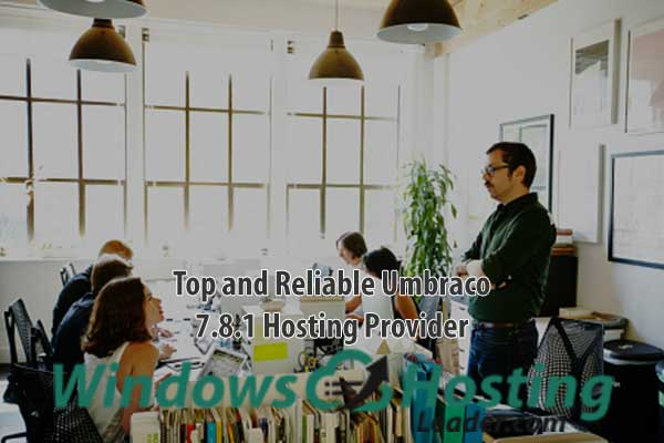 Top and Reliable Umbraco 7.8.1 Hosting Provider