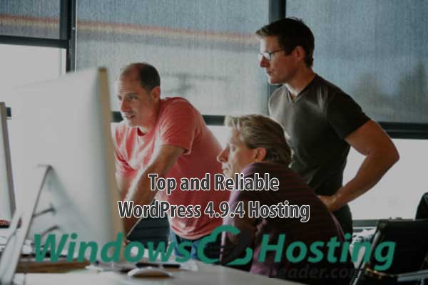 Top and Reliable WordPress 4.9.4 Hosting