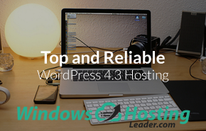 Top and Reliable WordPress 4.3 Hosting