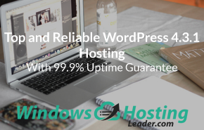 Top and Reliable WordPress 4.3.1 Hosting With 99.9% Uptime Guarantee