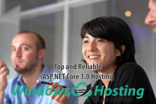 Top and Reliable ASP.NET Core 1.0 Hosting