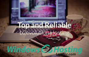 Top and Reliable b2evolution Hosting