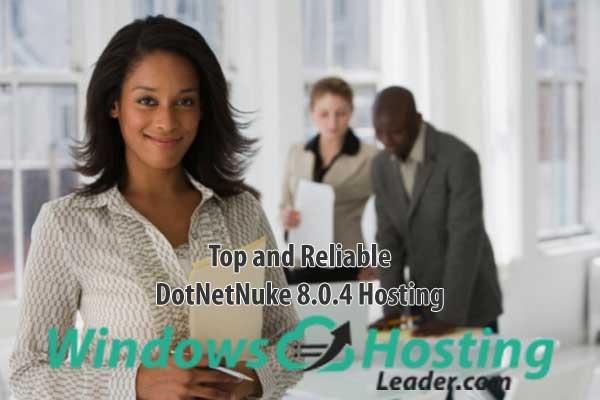 Top and Reliable DotNetNuke 8.0.4 Hosting