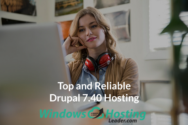 Top and Reliable Drupal 7.40 Hosting