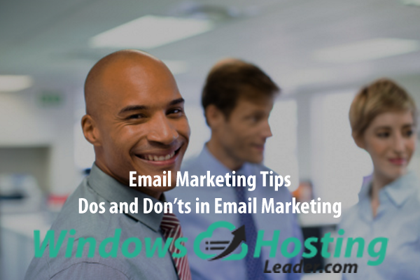 Email Marketing Tips - Dos and Don'ts in Email Marketing