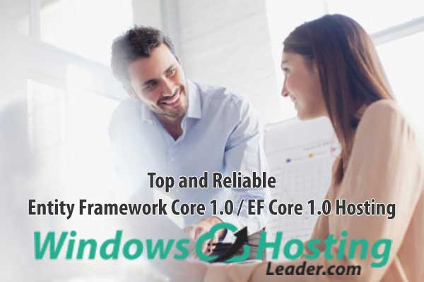 Top and Reliable Entity Framework Core 1.0 / EF Core 1.0 Hosting