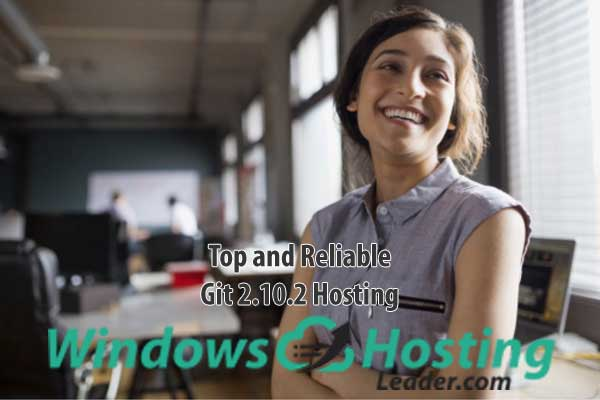 Top and Reliable Git 2.10.2 Hosting