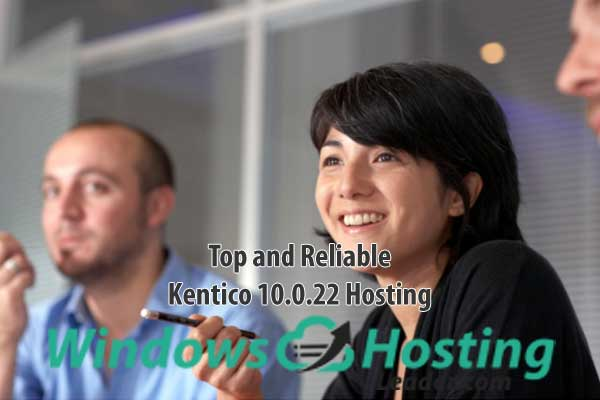 Top and Reliable Kentico 10.0.22 Hosting