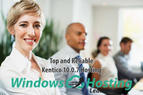 Top and Reliable Kentico 10.0.7 Hosting