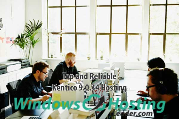 Top and Reliable Kentico 9.0.34 Hosting