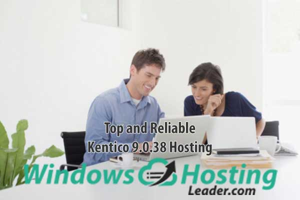 Top and Reliable Kentico 9.0.38 Hosting