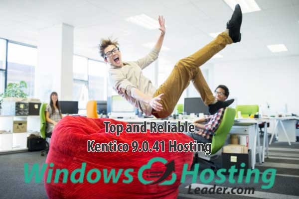 Top and Reliable Kentico 9.0.41 Hosting
