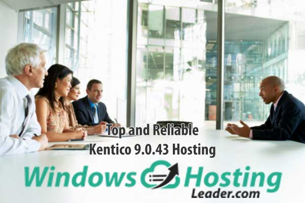 Top and Reliable Kentico 9.0.43 Hosting