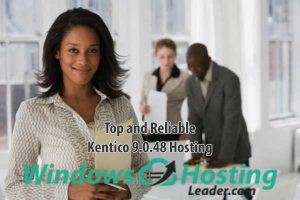 Top and Reliable Kentico 9.0.48 Hosting