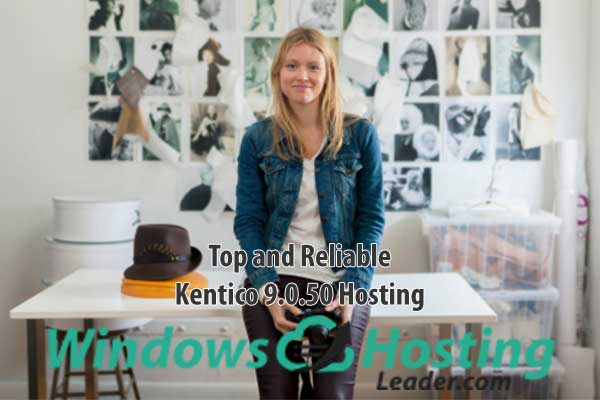 Top and Reliable Kentico 9.0.50 Hosting