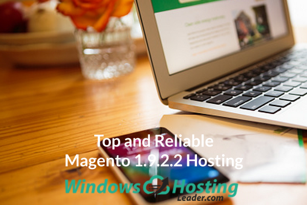 Top and Reliabel Magento 1.9.2.2 Hosting