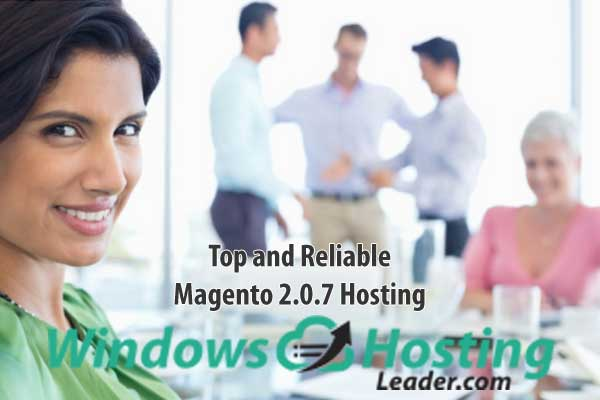 Top and Reliable Magento 2.0.7 Hosting