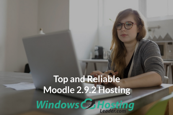 Top and Reliable Moodle 2.9.2 Hosting