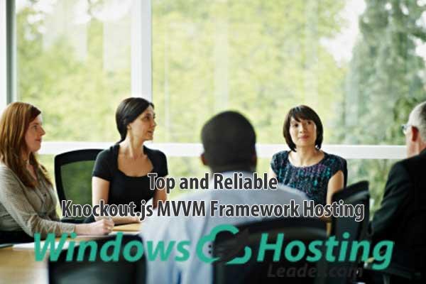 Top and Reliable Knockout.js MVVM Framework Hosting