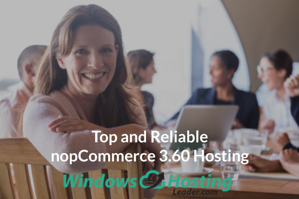 Top and Reliable nopCommerce 3.60 Hosting