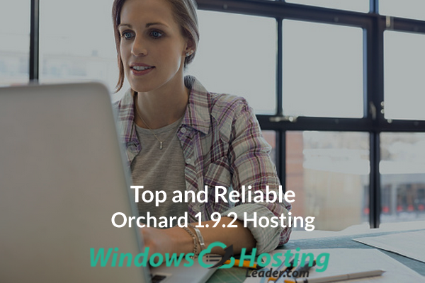 Top and Reliable Orchard 1.9.2 Hosting