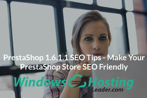 PrestaShop 1.6.1.1 SEO Tips - Make Your PrestaShop Store SEO Friendly