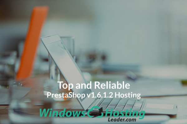 Top and Reliable PrestaShop v1.6.1.2 Hosting