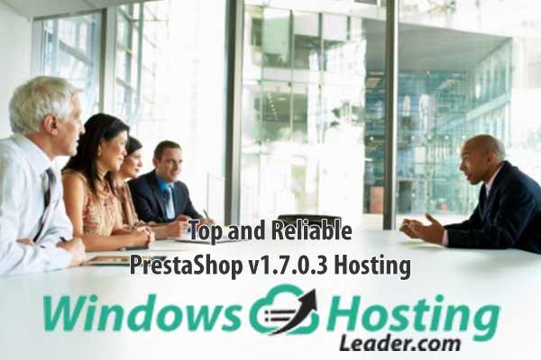 Top and Reliable PrestaShop v1.7.0.3 Hosting