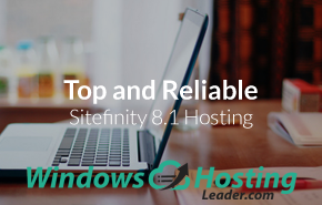 Top and Reliable Sitefinity 8.1 Hosting
