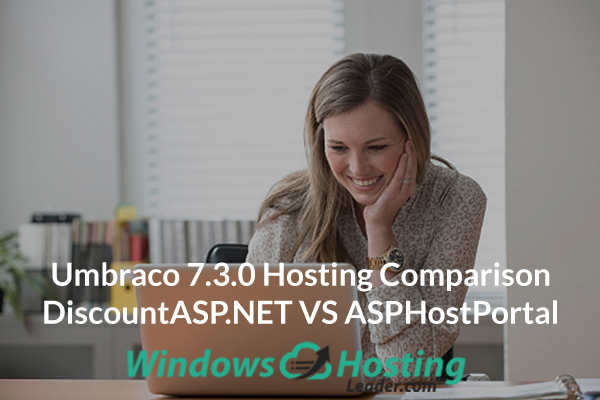 Umbraco 7.3.0 Hosting Comparison - DiscountASP.NET VS ASPHostPortal